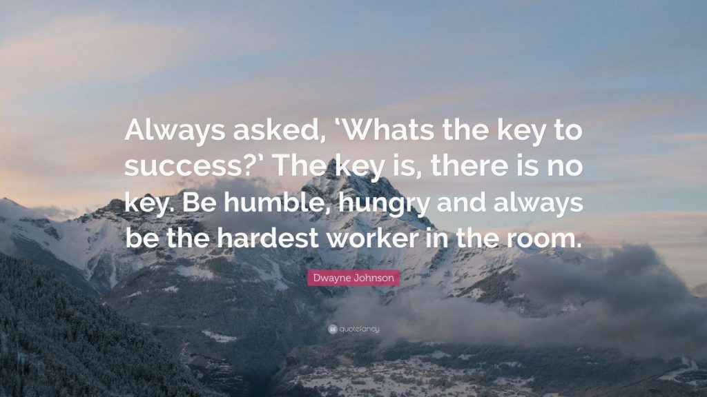 Dwayne-Johnson-Quote-Always-asked-Whats-the-key-to-success-The-key-PIC-MCH014401-1024x576 Wallpaper Worker 41+