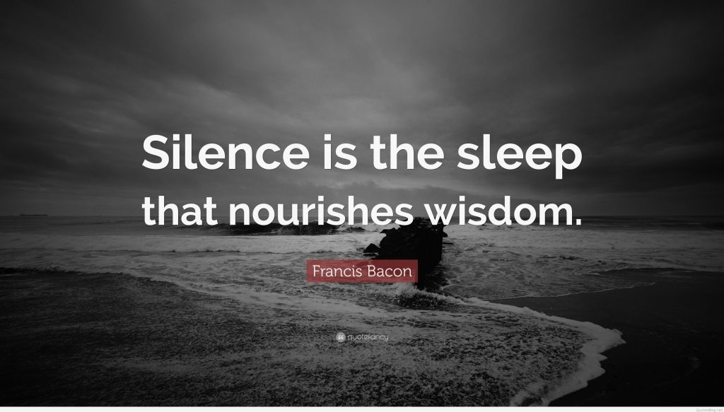 Francis-Bacon-Quote-Silence-is-the-sleep-that-nourishes-wisdom-PIC-MCH015417-1024x583 Silence Wallpapers Quotes Pictures 31+
