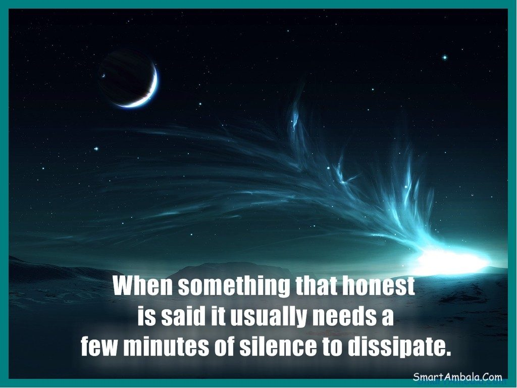 when-something-that-honest-is-said-it-usually-needs-a-few-minutes-of-silence-to-dissipate-PIC-MCH0116190-1024x768 Silence Wallpapers Quotes Pictures 31+