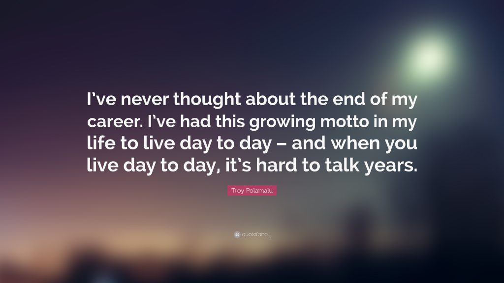 Troy-Polamalu-Quote-I-ve-never-thought-about-the-end-of-my-career-PIC-MCH04364-1024x576 Wallpaper Thought Of The Day 17+