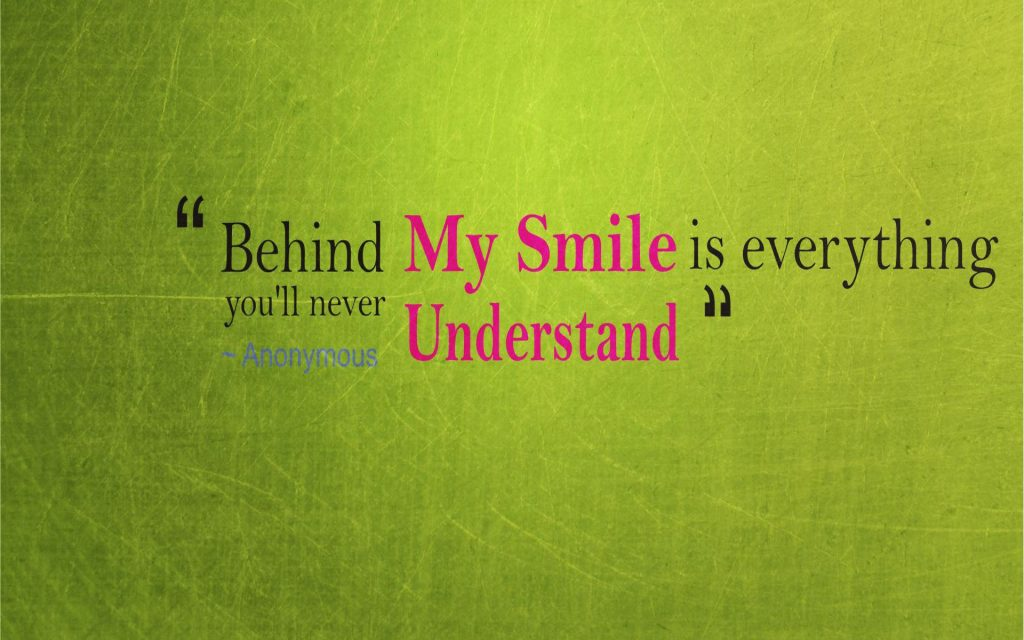 Behind-Every-Smile-Life-Sad-Quotes-Wallpaper-PIC-MCH045404-1024x640 Smile Wallpaper With Quotes 20+