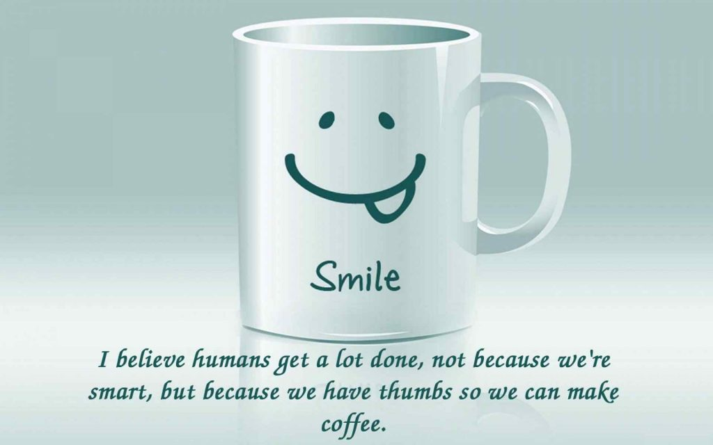Good-Morning-Coffee-Quotes-Photos-PIC-MCH069108-1024x640 Smile Wallpaper With Quotes 20+