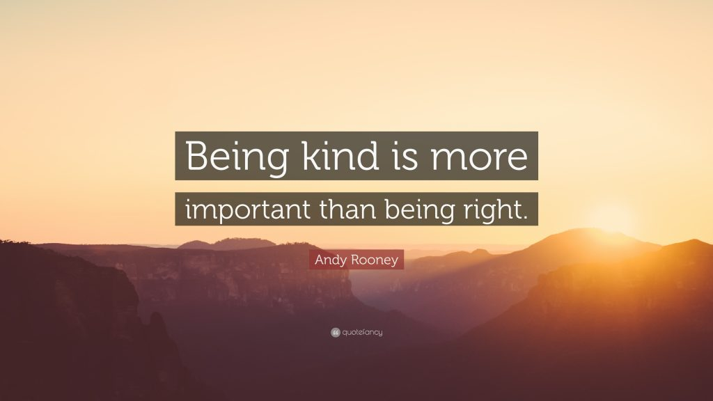 Andy-Rooney-Quote-Being-kind-is-more-important-than-being-right-PIC-MCH032331-1024x576 The Yellow Wallpaper Sparknotes Quotes 26+
