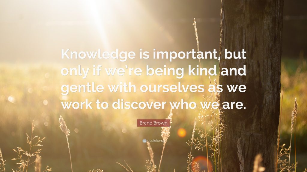 Bren-Brown-Quote-Knowledge-is-important-but-only-if-we-re-being-PIC-MCH06794-1024x576 The Yellow Wallpaper Sparknotes Quotes 26+
