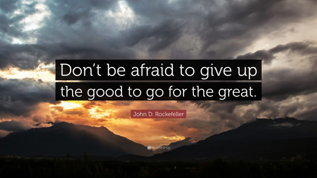 John-D-Rockefeller-Quote-Don-t-be-afraid-to-give-up-the-good-to-go-PIC-MCH014698-1024x576 The Yellow Wallpaper Sparknotes Quotes 26+