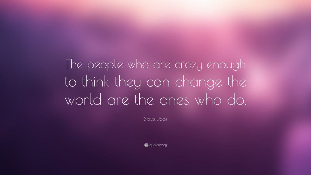Steve-Jobs-Quote-The-people-who-are-crazy-enough-to-think-they-can-PIC-MCH010630-1024x576 Change The World Wallpaper 33+