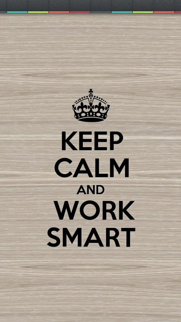 iPhone-Wallpaper-keepcalm-work-smart-ios-PIC-MCH01240-577x1024 Keep Calm Hd Wallpaper Iphone 30+