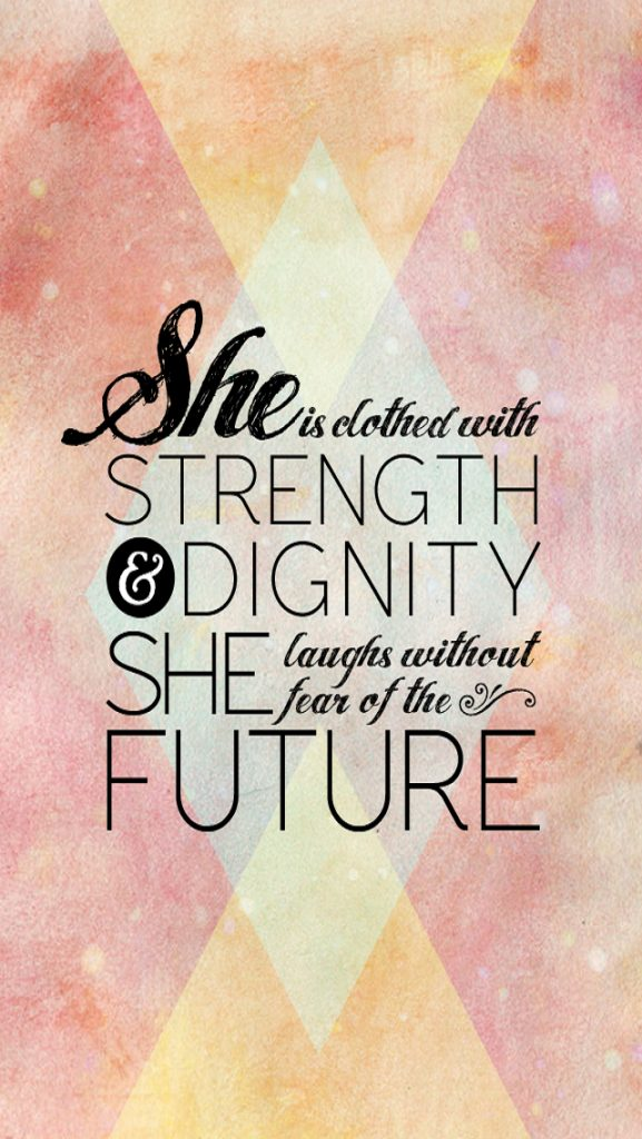 iPhone-retina-wallpaper-quotes-strength-dignity-laughs-fear-future-PIC-MCH076204-577x1024 Iphone 5s Wallpaper Quotes 48+