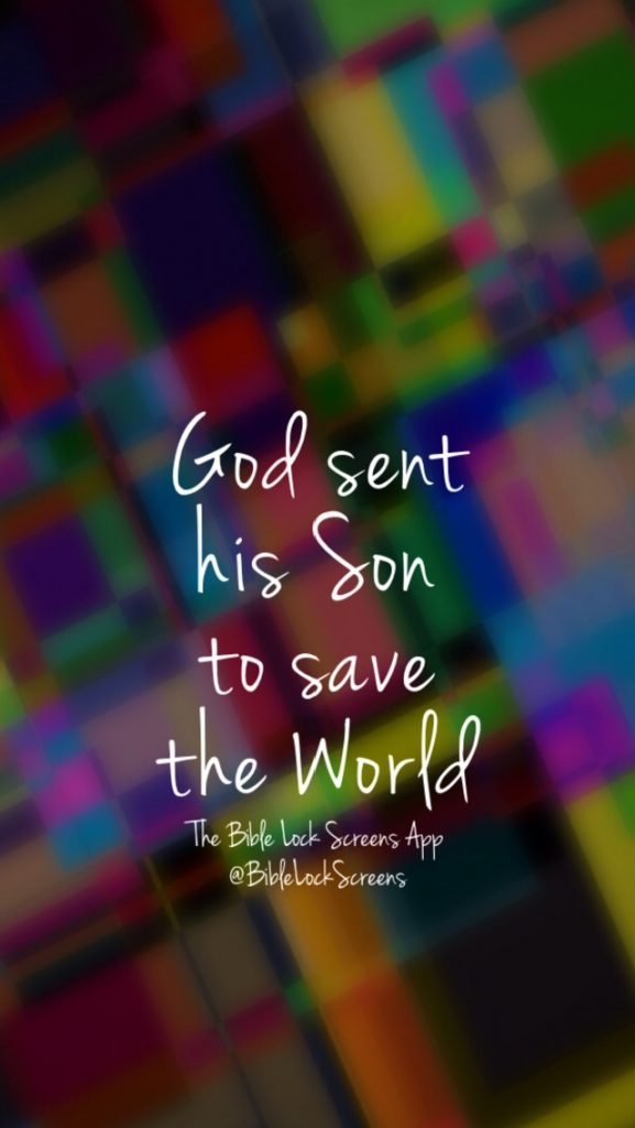 john-jesus-wallpaper-bible-lock-screens-for-god-so-loved-the-world-god-sent-his-son-jesus-died-PIC-MCH078865-577x1024 The World Wallpaper Iphone 35+