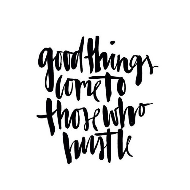Good-Things-Come-To-Those-Who-Hustle-PIC-MCH08050 Hustle Wallpaper Tumblr 9+