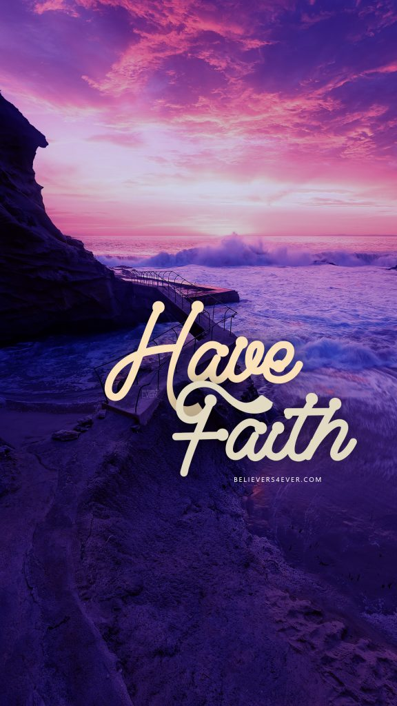 Have-faith-PIC-MCH071411-576x1024 Scripture Wallpapers For Android 12+