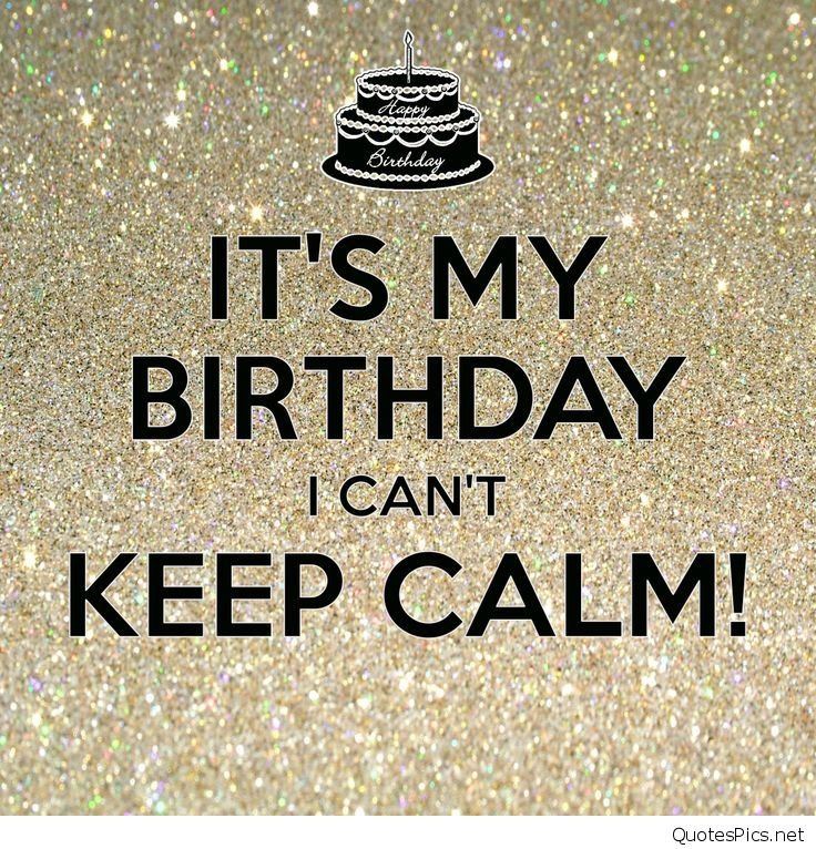 bedfeaeccdbefdda-PIC-MCH0671 Keep Calm It S My Birthday Wallpaper 13+