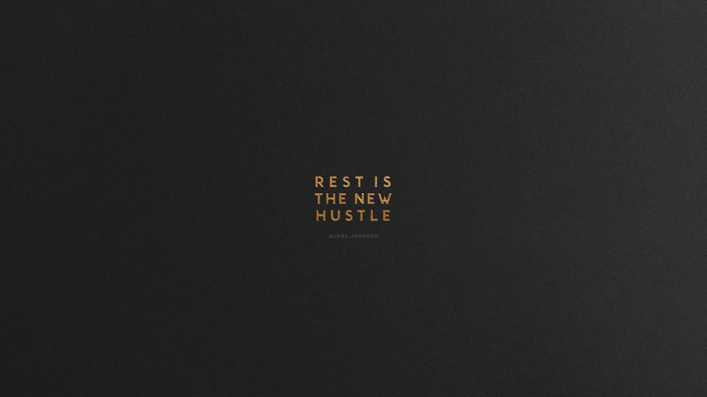 sjw-rest-is-the-new-hustle-PIC-MCH0101922-1024x576 Hustle Wallpaper Iphone 10+