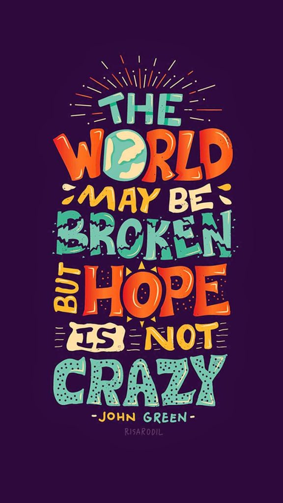 wallpaper.wiki-Hope-Is-Not-Crazy-Broken-World-iphone-wallpaper-PIC-WPC-PIC-MCH0113999-576x1024 Crazy Cool Iphone Wallpapers 24+