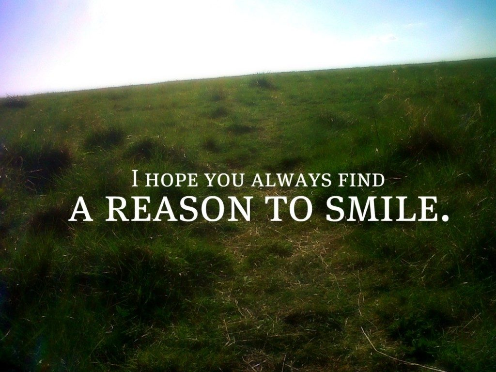 i-hope-you-always-find-a-reason-to-smile.-x-PIC-MCH074489-1024x768 Inspiration Wallpaper In Hindi 16+