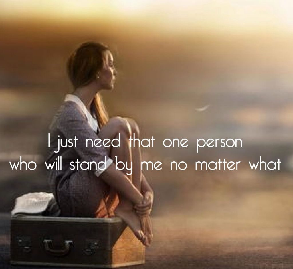 i-just-need-that-ne-person-who-will-stand-by-me-no-matter-what-whatsapp-dp-girls-PIC-MCH074492-1024x940 Crazy Wallpapers For Whatsapp 14+