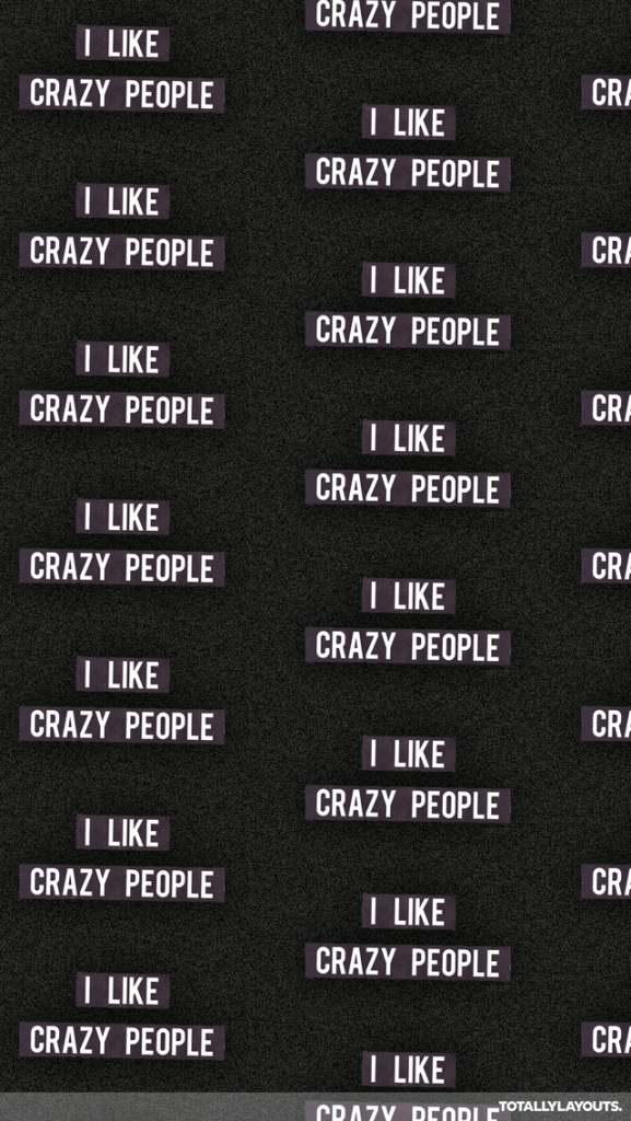 i-like-crazy-people-PIC-MCH074623-577x1024 Crazy Wallpapers For Whatsapp 14+